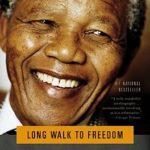 The Long Walk to Freedom – Nelson Mandela