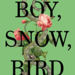 Boy, Snow, Bird by Helen Oyeyemi