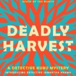 Deadly Harvest (Detective Kubu 4) by Michael Stanley