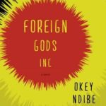 Foreign Gods, Inc. by Okey Ndibe