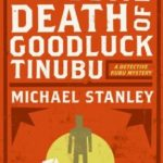 The Second Death Of Goodluck Tinubu (Detective Kubu 2) by Michael Stanley