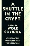 A Shuttle in the Crypt by Wole Soyinka