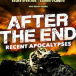 After the End: Recent Apocalypses by Paula Guran, Paolo Bacigalupi, Cory Doctorow, Margo Lanagan, Nnedi Okorafor, Bruce Sterling, Carrie Vaughn