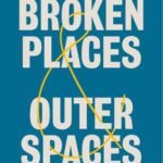 Broken Places & Outer Spaces: Finding Creativity in the Unexpected by Nnedi Okorafor