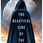 The Beautiful Side of the Moon by Leye Adenle