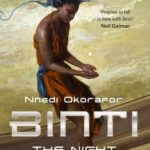 The Night Masquerade (Binti 3) by Nnedi Okorafor
