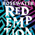 The Rosewater Redemption (The Wormwood Trilogy 3) by Tade Thompson