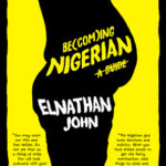 Becoming Nigerian: A Guide by Elnathan John