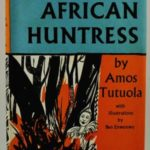 The Brave African Huntress by Amos Tutuola