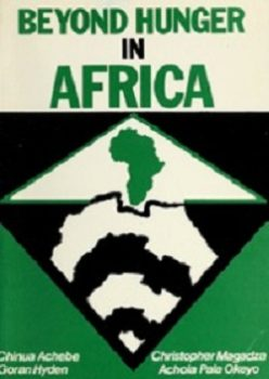 Beyond Hunger In Africa: Conventional Wisdom And An African Vision by Chinua Achebe