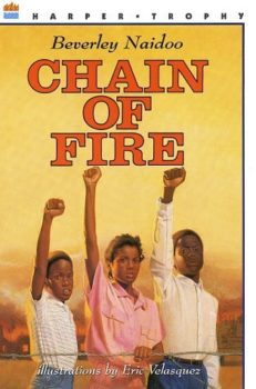 Chain of Fire by Beverley Naidoo