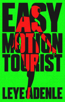 Easy Motion Tourist (Amaka Thriller 1) by Leye Adenle