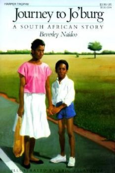 Journey to Jo'burg. A South African Story by Beverley Naidoo