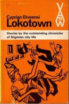 Lokotown and Other Stories by Cyprian Ekwensi