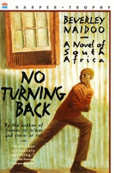 No Turning Back: A Novel of South Africa by Beverley Naidoo