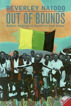 Out of Bounds: Seven Stories of Conflict and Hope by Beverley Naidoo