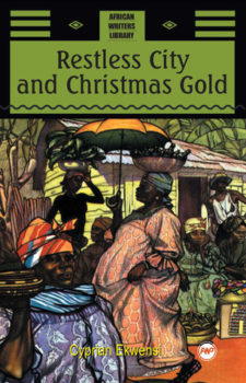Restless City and Christmas Gold, with Other Stories by Cyprian Ekwensi