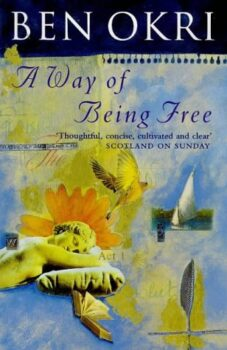 A Way of Being Free by Ben Okri