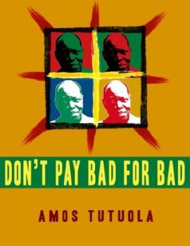 Don't Pay Bad for Bad & Other Stories by Amos Tutuola