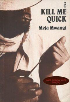 Kill Me Quick by Meja Mwangi