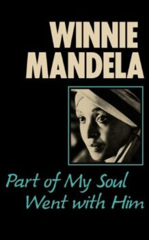 Part of My Soul Went with Him by Winnie Madikizela-Mandela