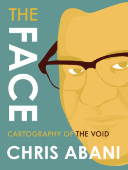 The Face: Cartography of the Void by Chris Abani