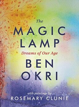 The Magic Lamp: Dreams of Our Age by Ben Okri