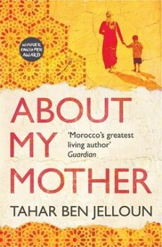 About My Mother: A Novel by Tahar Ben Jelloun