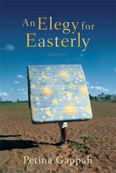 An Elegy for Easterly: Stories by Petina Gappah