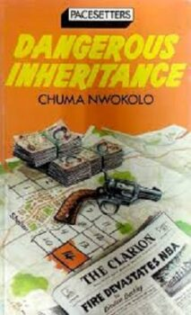 Dangerous Inheritance by Chuma Nwokolo