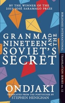 Granma Nineteen and the Soviet's Secret by Ondjaki