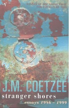 Stranger Shores: Essays 1986-1999 by J.M. Coetzee
