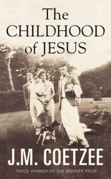 The Childhood of Jesus (Jesus trilogy 1) by J.M. Coetzee