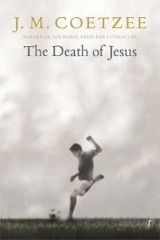 The Death of Jesus (Jesus trilogy 3) by J.M. Coetzee