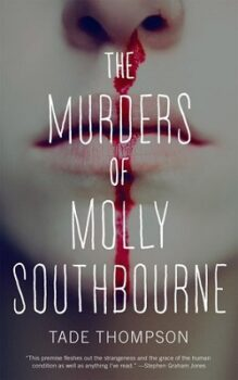 The Murders of Molly Southbourne (Molly Southbourne 1) by Tade Thompson