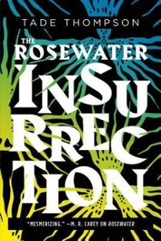 The Rosewater Insurrection (The Wormwood Trilogy 2) by Tade Thompson