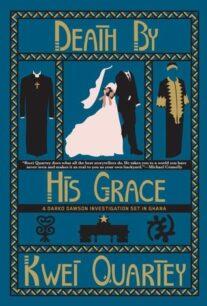 Death by His Grace (Darko Dawson 5) by Kwei Quartey