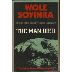 The Man Died: Prison Notes of Wole Soyinka by Wole Soyinka