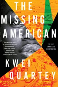 The Missing American (Emma Djan Investigation 1) by Kwei Quartey