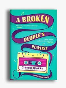 A Broken People's Playlist by Chimeka Garricks