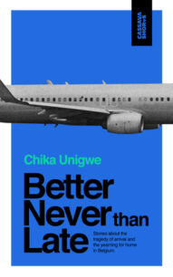 Better Never than Late by Chika Unigwe