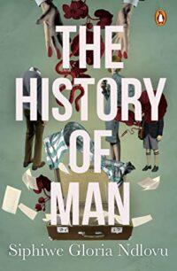 The History of Man by Siphiwe Gloria Ndlovu