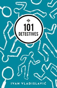 101 Detectives by Ivan Vladislavic