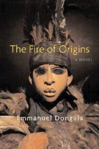 Fire of Origins by Dongala Emmanuel