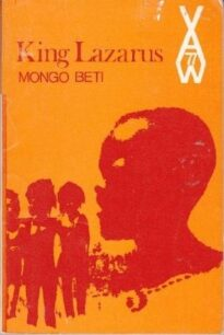 King Lazarus by Mongo Beti