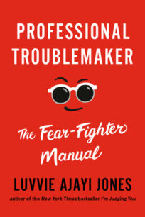 Professional Troublemaker by Luvvie Ajayi