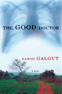 The Good Doctor by Galgut Damon