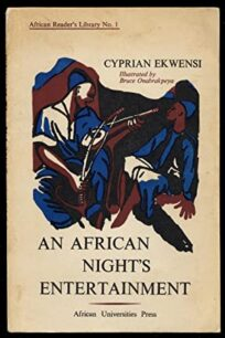 An African Night's Entertainment by Cyprian Ekwensi