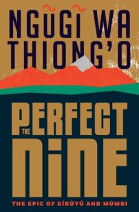 The Perfect Nine by Ngũgĩ wa Thiong'o