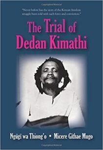 The Trial of Dedan Kimathi by Ngũgĩ wa Thiong'o and Micere Githae Mugo